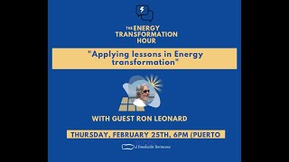 Energy Transformation Hour with Guest Ron Leonard (S1E2) 210225