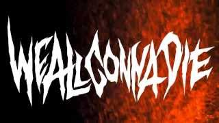 WE ALL GONNA DIE - Unleash Carnage Upon Thy Nemesis (lyric video 2014)