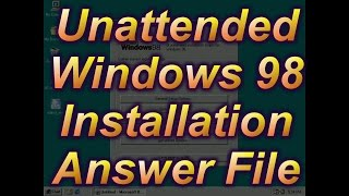 Unattended Windows 98 Installation Answer File