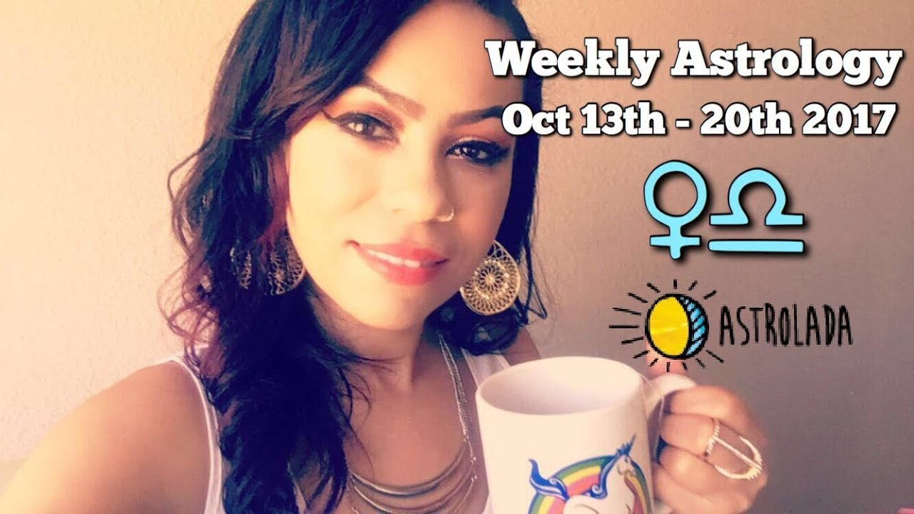 Weekly Astrology Forecast for Oct 13th - 20th & Celebri ...