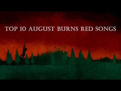 Top 10 August Burns Red Songs