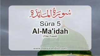 Surah 5 - Chapter 5 Al Maidah (The Food) HD Audio Quran with English Translation