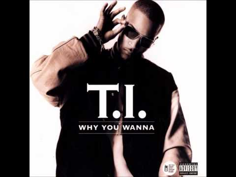 TI  Why You Wanna Remix Feat QTip