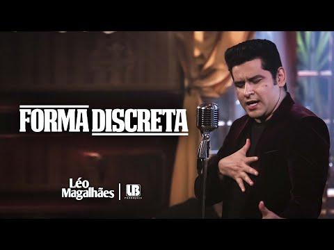 Léo Magalhães – FORMA DISCRETA (Letra)