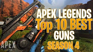Top 10 Best Weapons in Apex Legends Season 4