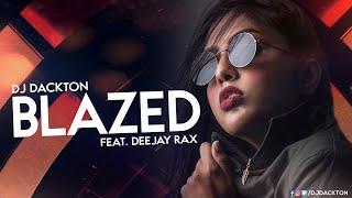 Blazed - DJ Dackton feat. Deejay Rax