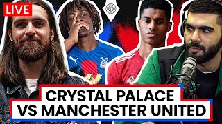 Crystal Palace v Manchester United | LIVE Stream Watchalong