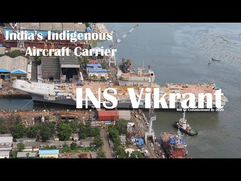 India's Indigenous Aircraft Carrier, INS Vikrant, Will Be Commissioned By 2020