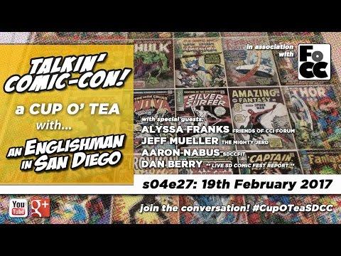 Talkin' Comic-Con: A Cup O' Tea with An Englishman In San Diego s04e27 (19th February 2017)