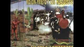 El hedonista  Kojon Prieto y los Huajolotes