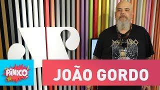 João Gordo - Pânico - 07/02/18