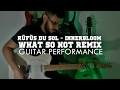 RÜFÜS Innerbloom What So Not Remix GUITAR PERFORMANCE mp3