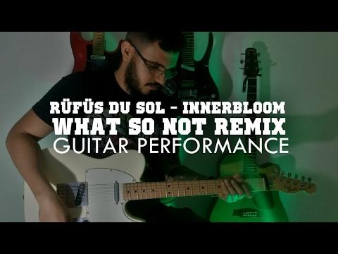RÜFÜS - Innerbloom (What So Not Remix)/GUITAR PERFORMANCE