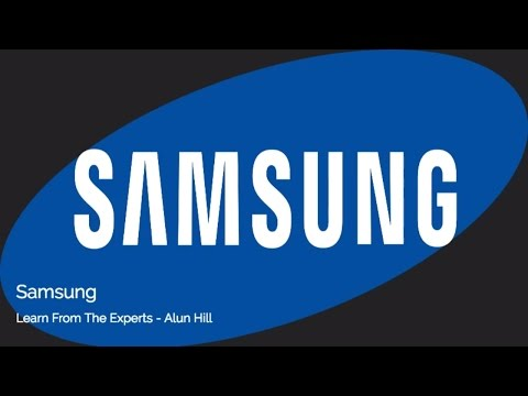Learn From The Experts - Samsung, by Alun Hill
