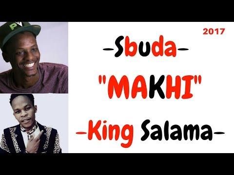 King Salama x Sbuda - Makhi