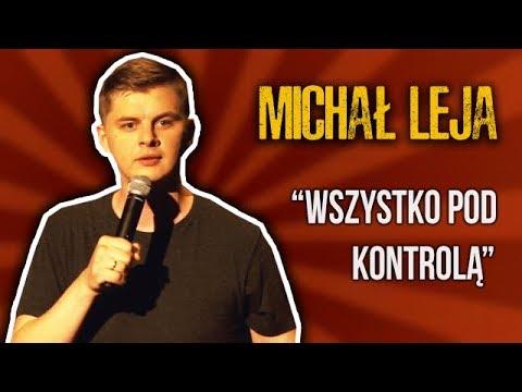 MICHAŁ LEJA - 'Wszystko pod kontrolą' (2018) | Stand-Up
