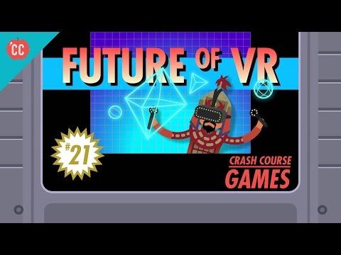The Future of Virtual Reality: Crash Course Games #21