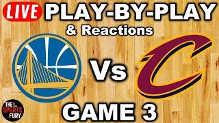 Warriors vs Cavs Game 3 | Live Play-By-Play & Reactions