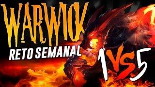 WARWICK CONTRA EL MUNDO | RETO SEMANAL (PENTAKILL 1VS5)