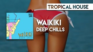 Deep Chills - Waikiki