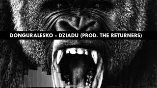 donGURALesko - Dziadu (prod. i skrecze The Returners)