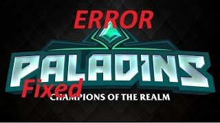 "Paladins "" this game was not properly authenticated at launch time"" error"