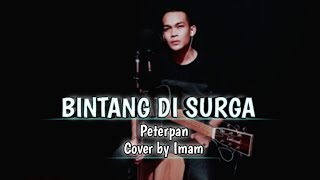 Bintang Di Surga - Peterpan (Cover by Imam) Video Lirik