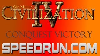 Sid Meier's Civilization IV Conquest Victory Speedrun in 12:76