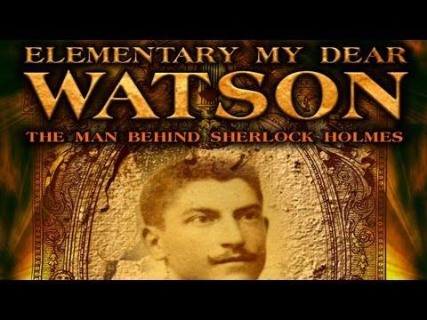 Elementary My Dear Watson: The Man Behind Sherlock Holmes