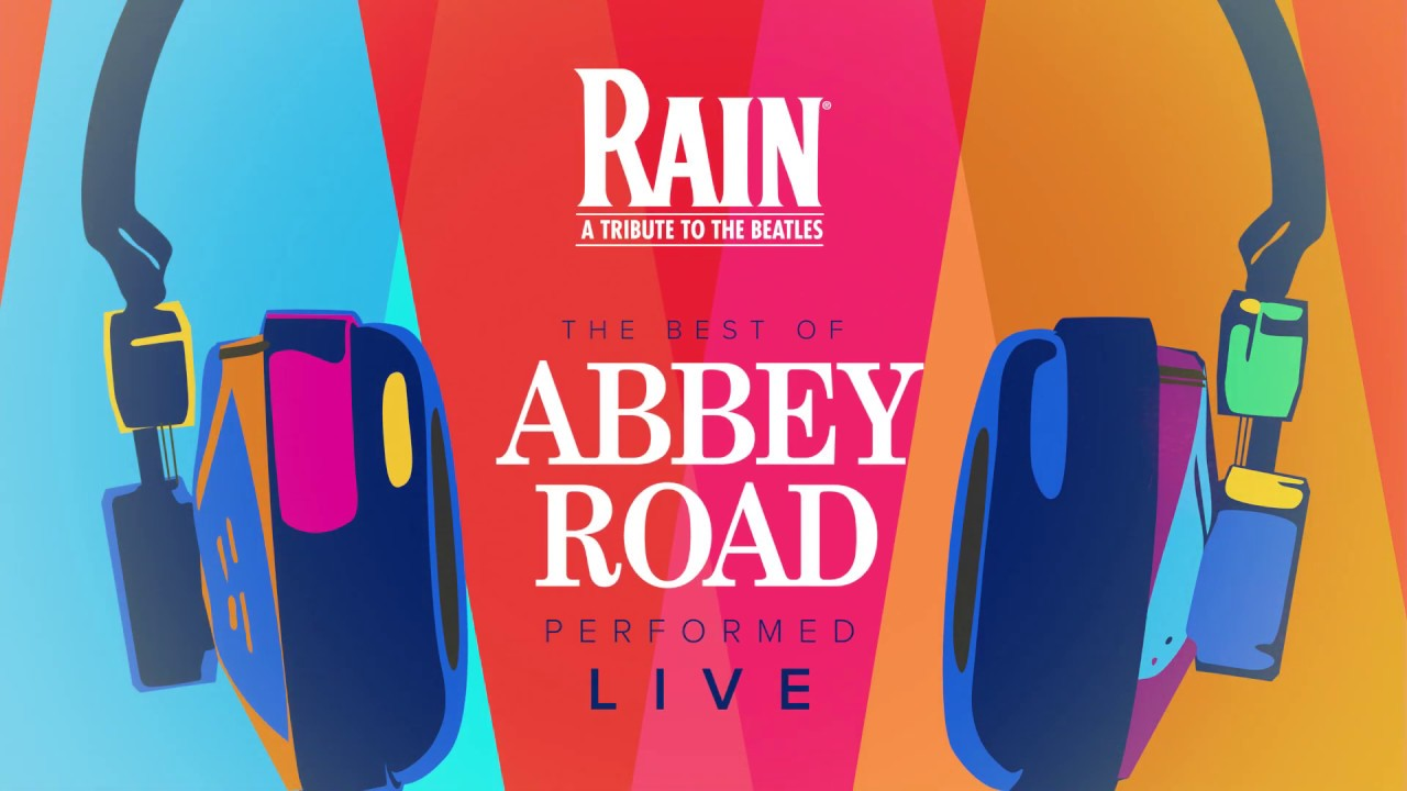 RAIN: A Tribute to The Beatles presents The Best of Abbey