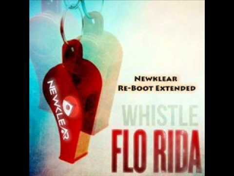 Flo Rida-Whistle (Newklear Re-Boot Extended) Club Mix