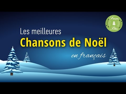 Les meilleures chansons de Noël en Français | Singing Bell Karaoke