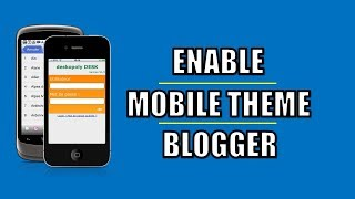 How to enable mobile theme for blospot? | Hindi