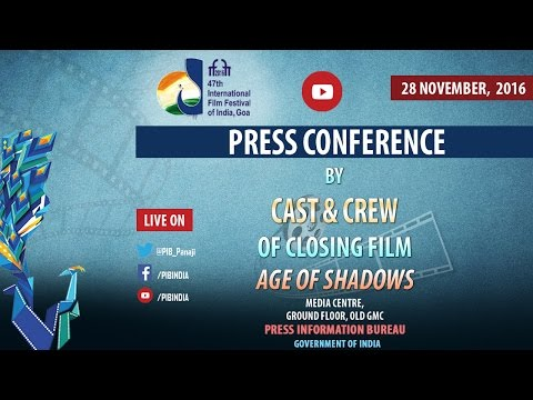"IFFI 2016: Press Conference by Cast & Crew of Closing film ""Age of Shadows"""