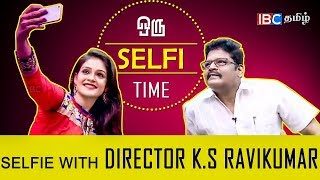 Selfie Time | Selfie With Director K.S Ravikumar | Episode 04 | IBC Tamil TV | Celebrity Interview