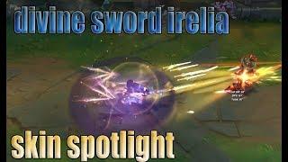 divine sword irelia new skin spotlight || League of Legends New Mystrical Sword SKins 2018 !