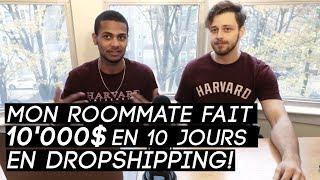 DROPSHIPPING : MON ROOMMATE FAIT 10'000$ EN 10 JOURS SUR SHOPIFY