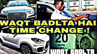 WAQT SABKA BADLTA HAI ! TIME CHANGE ! SOS PRODUCTION