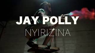 Nyirizina - Jay Polly ( Official video)