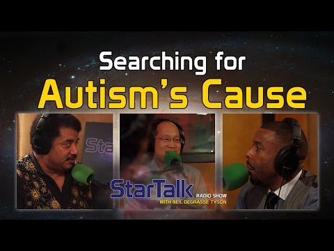 Searching for Autism's Cause with Neil deGrasse Tyson, Chuck Nice and Dr. Paul Wang