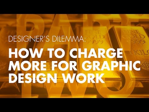 How To Charge More for Graphic Design Work pt 2/3