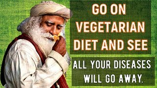 Sadhguru - Eat something and observe how agile and active you feel after it!
