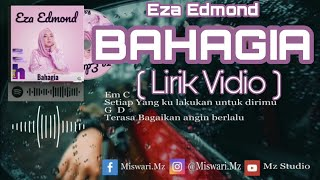Download Lagu EZA EDMOND - BAHAGIA ( Lyric + Chord Video) HD mp3