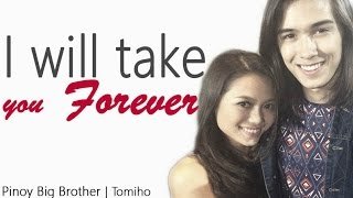 [MV] Pinoy Big Brother II Tomiho - I Will Take you Forever (Kris Lawrence & Denise Laurel)