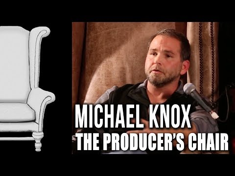 The Producer's Chair - Episode 04 - Michael Knox