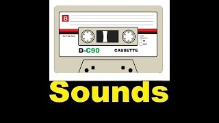 Cassette Sound Effects All Sounds