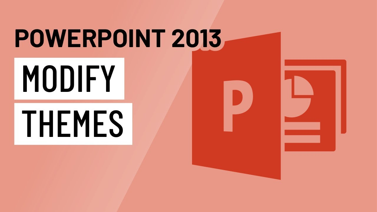 Powerpoint 2013 Modifying Themes