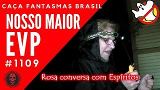 NOSSO MAIOR EVP - Caça Fantasmas Brasil - #1109