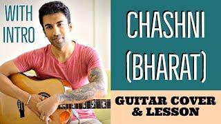 Chashni | Bharat | Abhijeet Srivastava | Guitar Chords Lesson (with INTRO)
