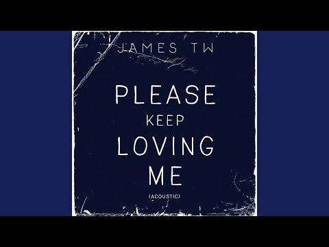 Please Keep Loving Me (Acoustic)